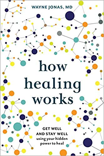 How Healing Works: Get Well and Stay Well Using Your Hidden Potential to Heal
