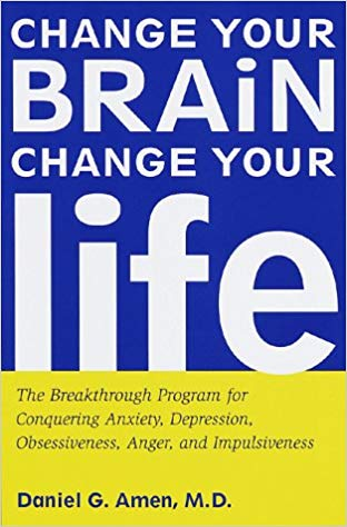 Change Your Brian, Change Your Life: The Breakthrough Program for Conquering Anxiety, Depression, Obsessiveness, Anger, and Impulsiveness