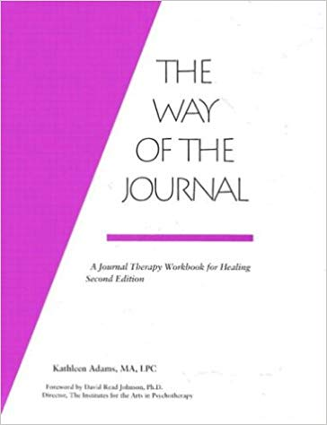 The Way of the Journal: A Journal Therapy Workbook for Healing