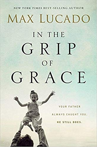 In the Grip of Grace: He Will Love You Forever
