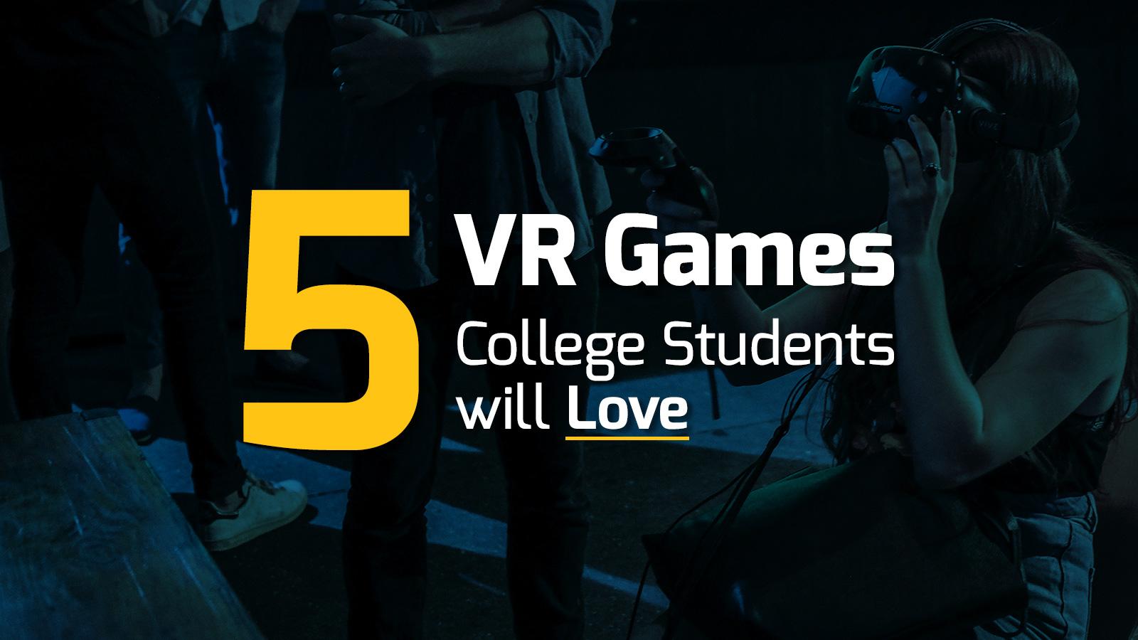 ASVR-5-VR-Games-College-Students-Will-Love-alt.jpg