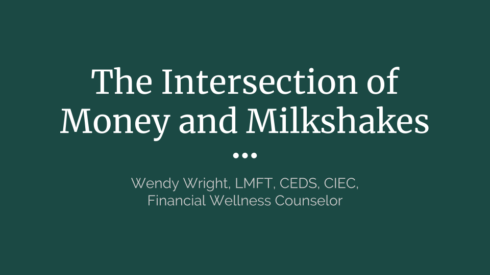 Enjoy this replay of my Webinar on The Intersection of Money and Milkshakes!  click  HERE  to begin