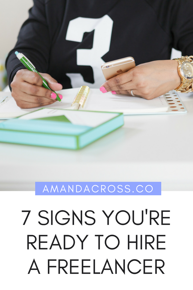 Seven Signs You're Ready To Hire A Freelancer | Are you considering adding to your team with a freelancer? Check out this quick post featuring the seven signs you are ready for a freelancer! #Freelance #SmallBusiness #SmallBusinessAdvice