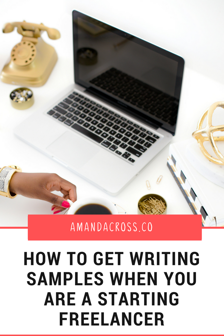 Quick Tip Tuesday: How To Get Writing Samples When You Are A Starting Freelancer | If you are a starting freelancer, read this post! I am sharing four ways to get your writing samples in order when you are just starting out.