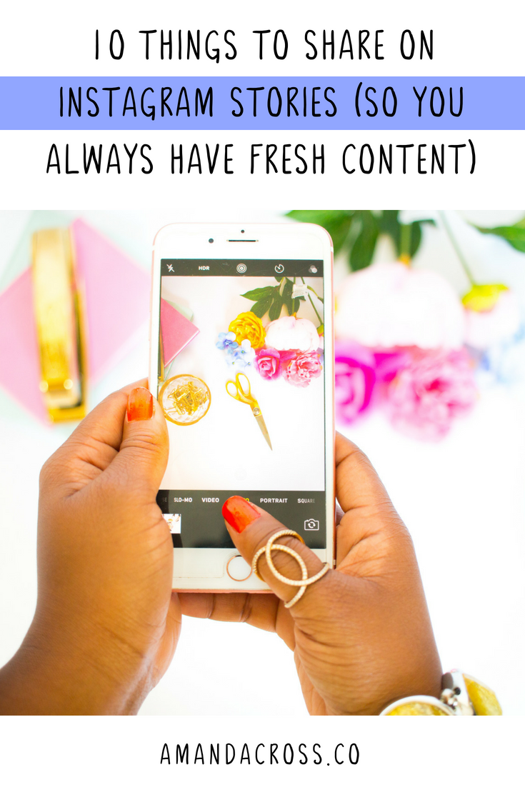 10 Things To Share On Instagram Stories | Are you at a loss for what to post on Instagram? Check out this post all about Instagram Stories and what to share there. #Instagram #InstagramStory #InstagramAdvice
