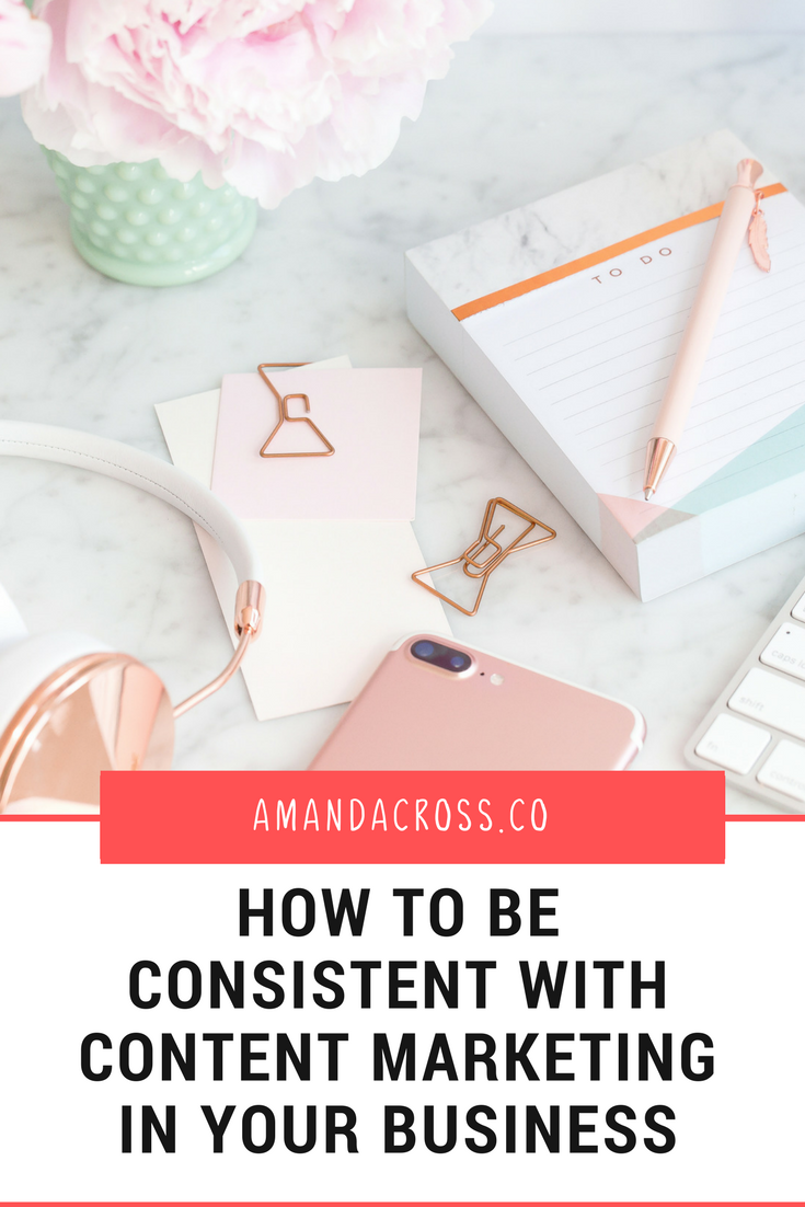 Quick Tip Tuesday: How To Be Consistent With Content Marketing In Your Business | Do you struggle with consistency in your content production? Today's blog post is all about how to stay consistent with your content marketing strategy through creating templates, hiring freelancers, promoting your content, and more.