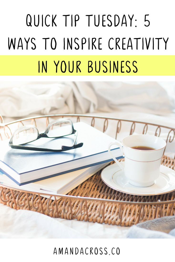 Quick Tip Tuesday: 5 Ways To Inspire Creativity In Your Business | Do you want to get inspired so you can create excellent content for your business? This blog post will teach you some quick tips on how to get inspired by your business once again! #Creativity #CreativeEntrepeneur #EntrepreneurTips