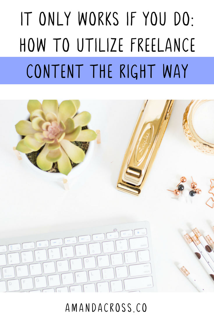 It Only Works If You Do: How To Utilize Freelance Content The Right Way | Do you want to utilize your freelance content to the best of your ability? Getting content from freelancers is just one part of the equation! Today's blog breaks down the entire step-by-step process of getting freelance content and using it to benefit your brand. #Freelance #SmallBusinessTips #FreelanceTips