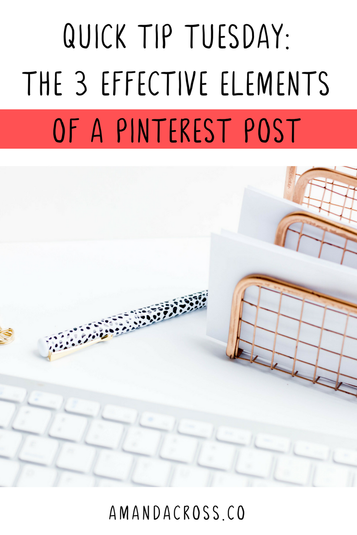 Quick Tip Tuesday: The 3 Effective Elements Of A Pinterest Post | Are you ready to take your Pinterest posts to the next level? Click through for today's post all about Pinterest and how you can use dimension, text, and keywords to take your Pinterest images to the next level. #Pinterest #PinterestMarketing