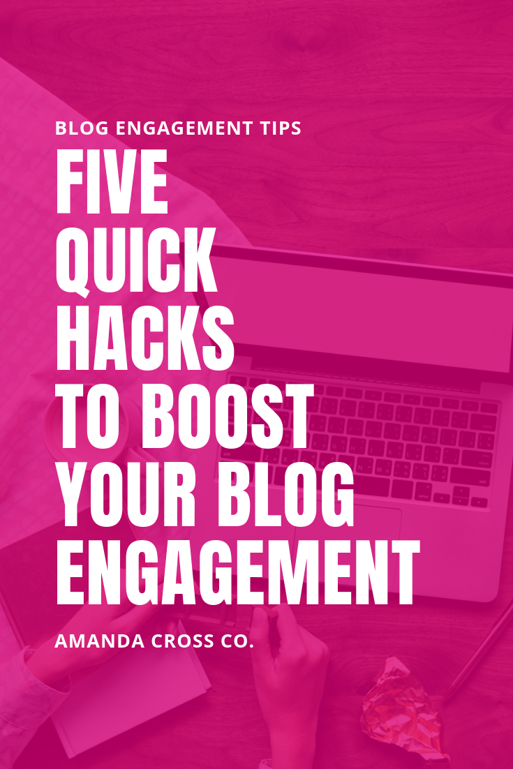 5 Quick Hacks To Boost Your Blog Engagement5 Quick Hacks To Boost Your Blog Engagement | Do you want to boost engagement on your blog? Read this post for five things you can do right now to boost the engagement you see on every post. #BusinessBlog #BloggingAdvice #BlogAdvice