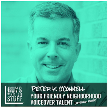Peter-K.-OConnell-Voiceover-Guys-Who-Do-Stuff-Podcast-350.png