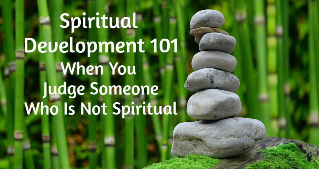 Spiritual Development 101 Judging Others.jpg