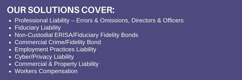Professional Liability – Errors & Omissions, Directors & Officers Fiduciary Liability Non-Custodial ERISA_Fiduciary Fidelity Bonds Commercial Crime_Fidelity Bond-2.jpg