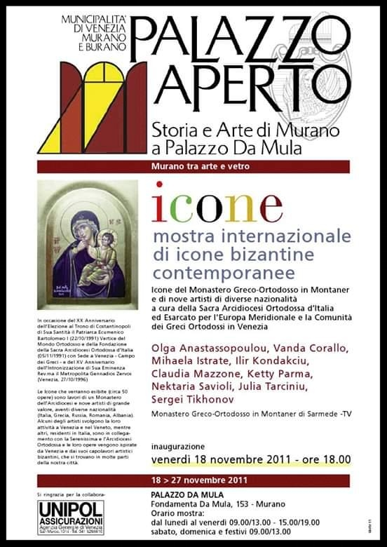 - HAVING THE HONOR TO REPRESENT ROMANIA AND TO PARTICIPATE FOR THE INTERNATIONAL EXHIBITION OF BYZANTINE ICONS AT THE PALACE DA MULA VENICE.