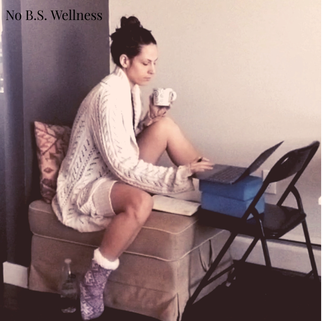 What is No B.S. Wellness? - What is No B.S. Wellness?No B.S. Wellness is a straight-up, no fuss, no mess, motivational support circle of wellness.Having spent most of my fitness/wellness years in fluffy gyms or stuck-up studios I knew I would never ever connect with the community. Instead what I found was people who were honest, authentic, unique and genuinely caring were my type of people. The words aren't always easy to hear, and definitely over the years of training with teachers and instructors that weren't afraid to hurt my feelings was hard sometimes, but what I found was truth and honest caring. These teachers cared so much, they spoke their truth so authentically, that yes my feelings were hurt because it turns out I had been aligning a yoga pose incorrectly for 4 years or was lifting a weight wrong, but that is when the magic happened. That is when I saw results.As I have developed my own style I realized the exact same thing I did as a student. Walking into studios that have scripts or a persona that was not my true authentic self was not serving me. Instead, offering a clear, loving and direct teaching is what helped me connect most to my clients. I am not here to blow smoke, I am here to help you heal, learn and grow. I care too much to lie.