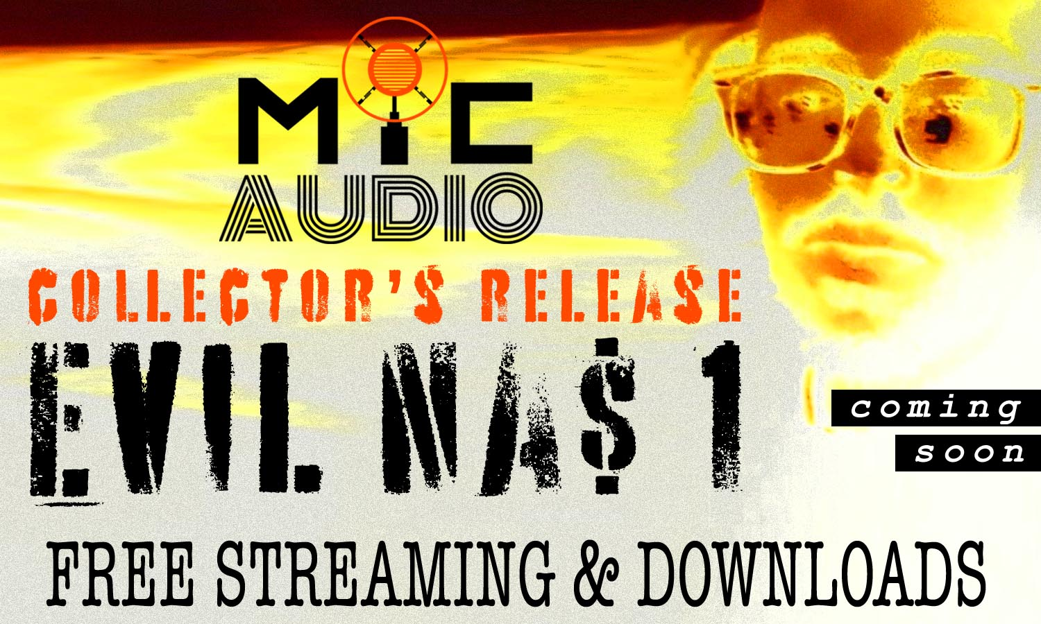 Mic Audio - Evil Na$ 1 Collector's Release | COMING SOON!