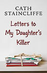 Staincliffe, Letters To My Daughter's Killer Book Cover Photograph by Wolf Kettler