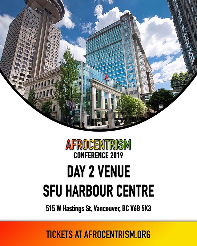 DAY 2: SFU Vancouver Campus  Sunday, September 22 Both the Closing Ceremony & workshops will be held at SFU Harbour Centre.  #afrocentric #africa #afrocentrism2019 #simonfraseruniversity #sfu #location #sunday