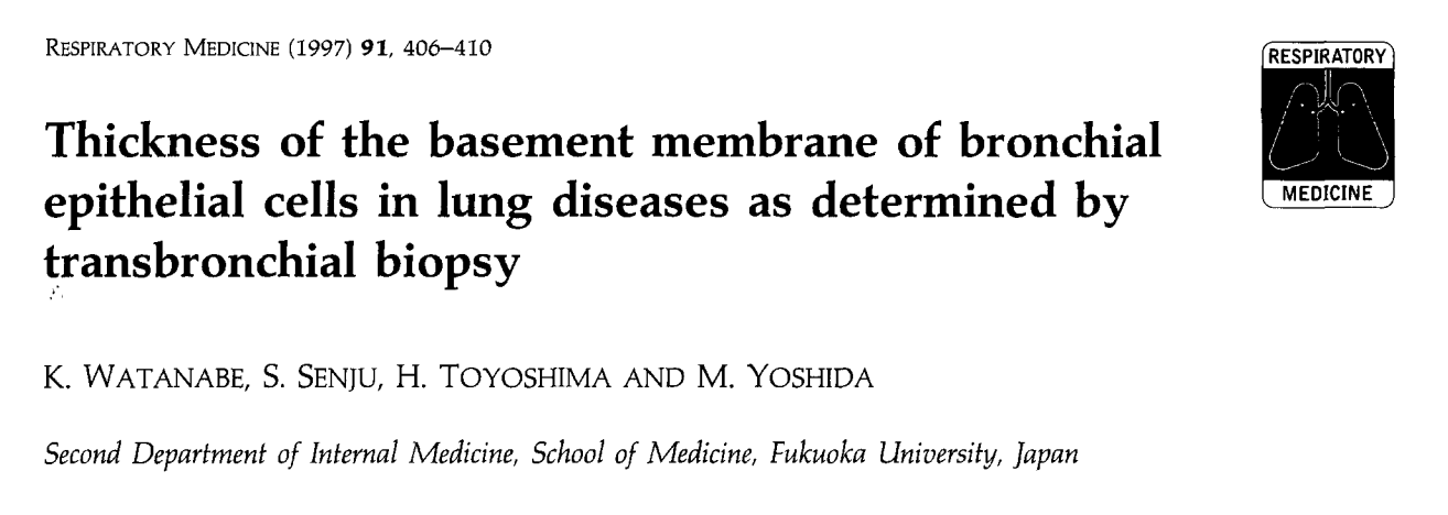 - Thickness of the basement membrane of bronchial epithelial cells in lung diseases as determined by transbronchial biopsy