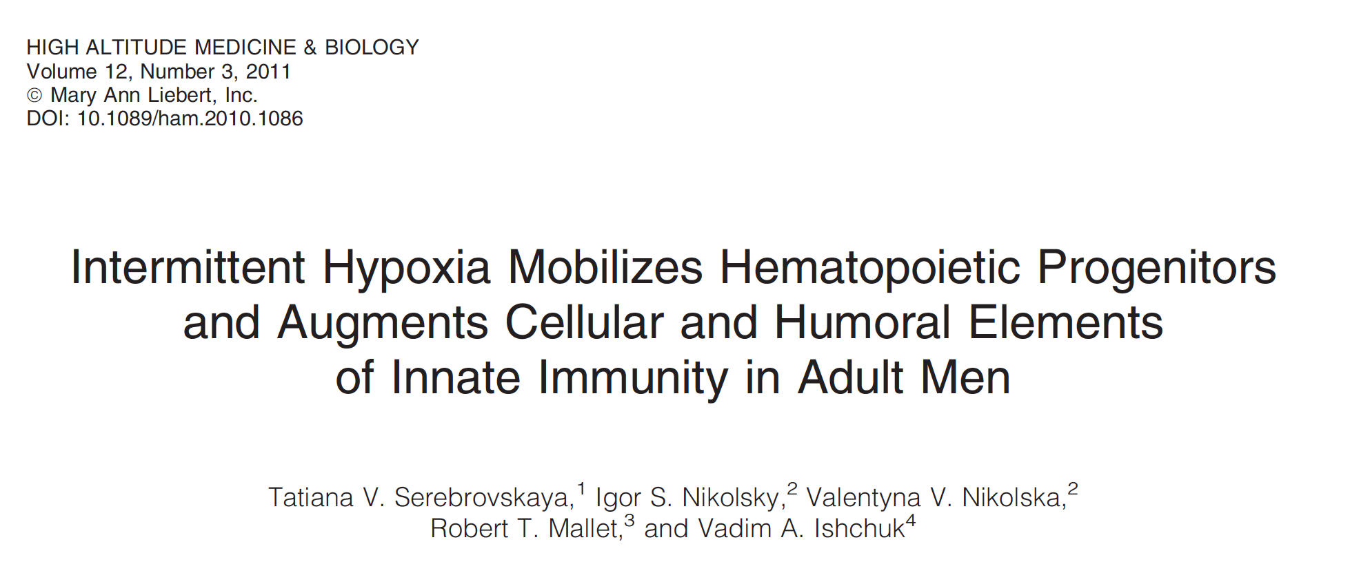 - Intermittent hypoxia improves the innate immune system and has a net anti-inflammatory effect