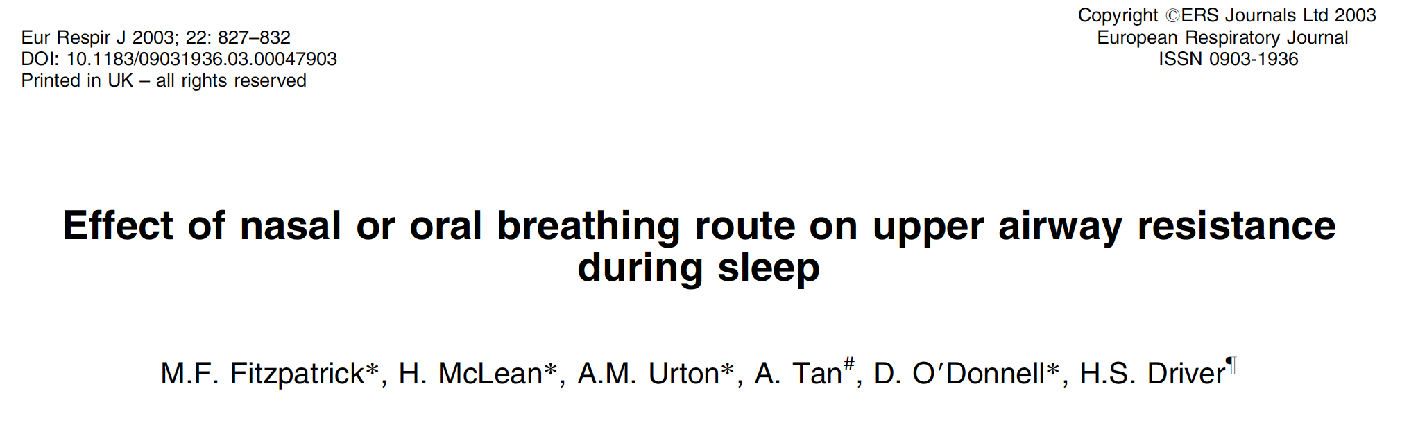 - Mouth breathing during sleep significantly increases upper airway resistance and obstructive sleep apnea