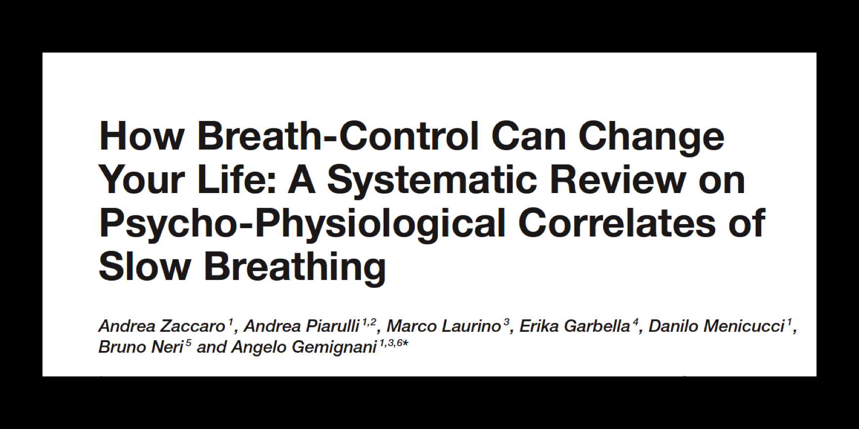 - How slow breathing improves physiological and psychological well-being (hint: it might be in your nose)