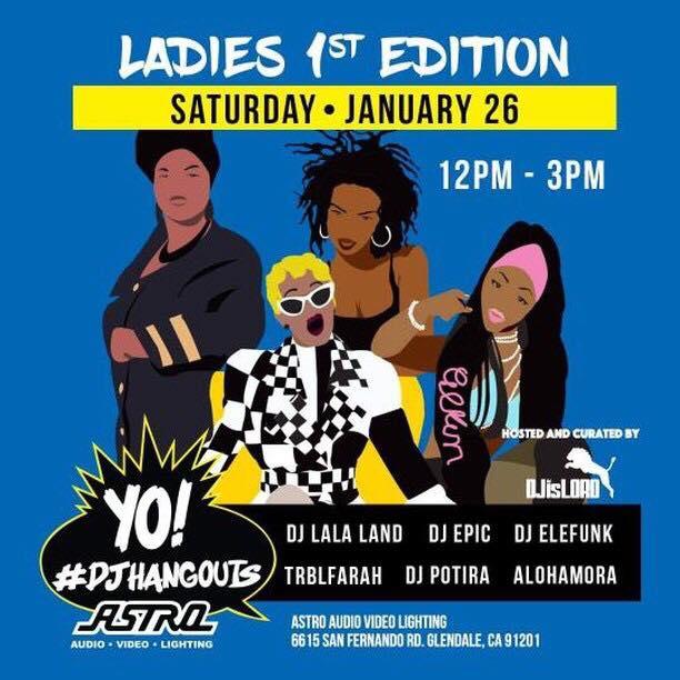 Yo DJ Hangouts, Ladies First Edition (1.26.19)