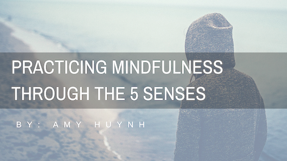 Practicing mindfulness through the 5 senses.png