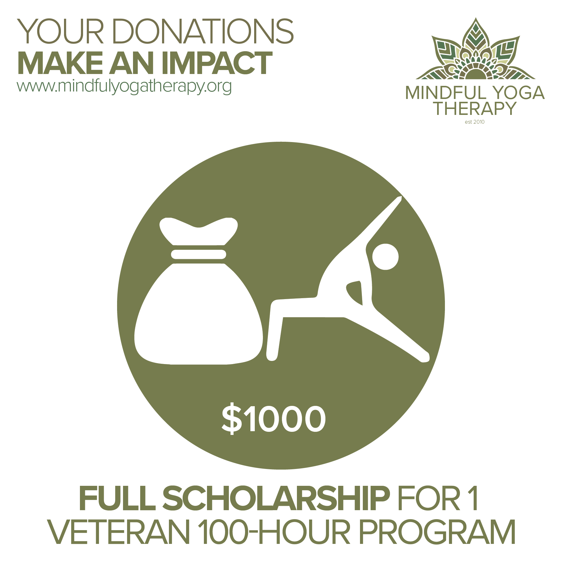 Yoga for Veterans and Service Members $1000 - $1000 can provide a scholarship for one Veteran or spouse to attend our IAYT Approved 100-hour program.