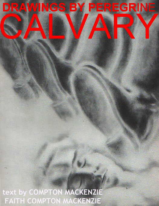 """CALVARY (1942) - Text by Compton MackenzieIllustrations by Imre Hofbauer""""To struggle against fascism, that was my ideal."""""""
