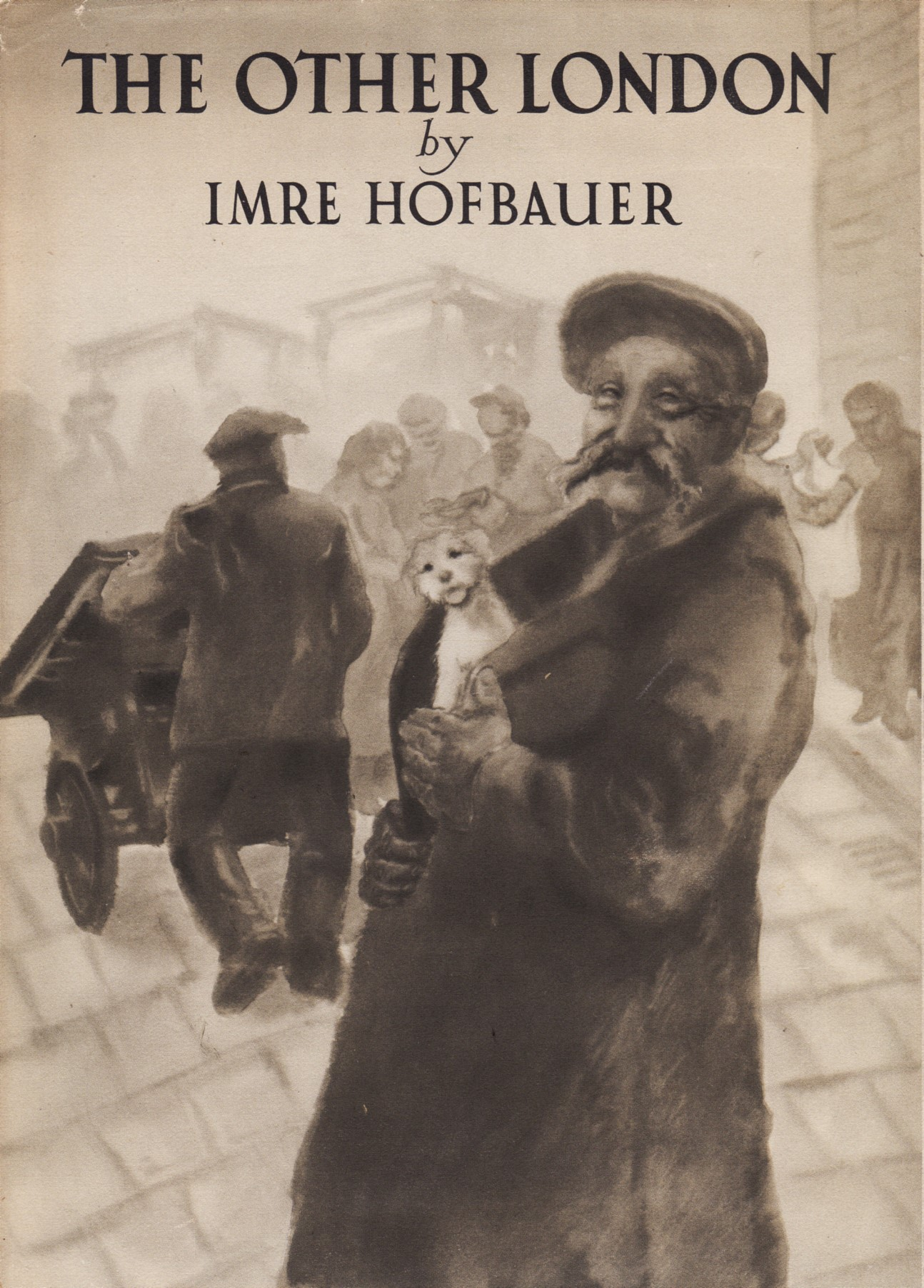 """THE OTHER LONDON (1948) - Drawings and text by Imre Hofbauer""""A pictural commentary upon a London that does not appear in the guide books."""""""
