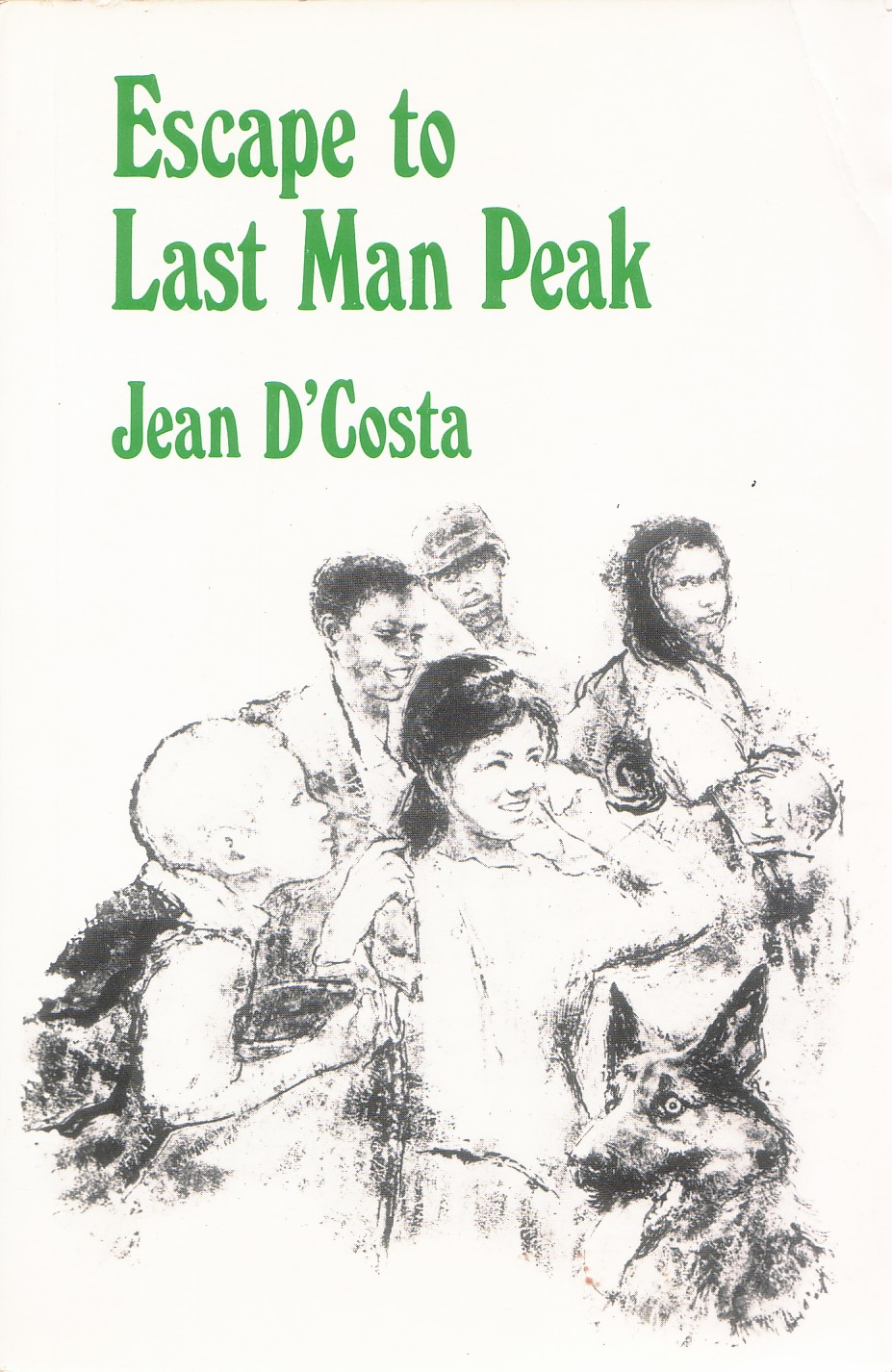 ESCAPE TO LAST MAN PEAK - Text by Jean D'CostaIllustrations by Imre Hofbauer