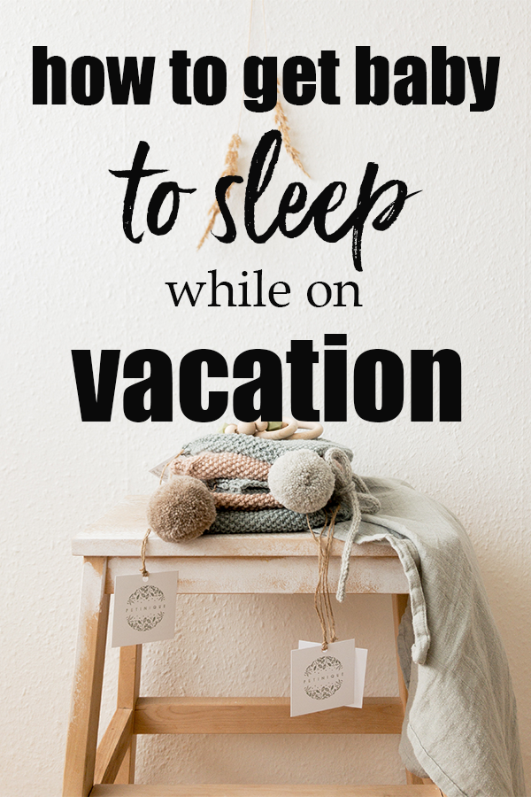 How get baby to sleep while vacation - Snooze Fest by Jayne Havens, Certified Sleep Consultant