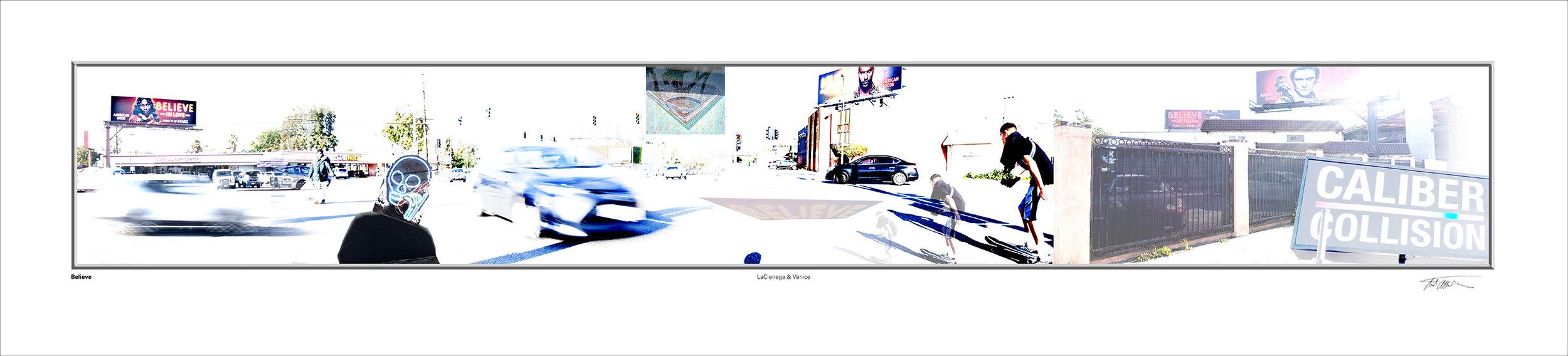 "Believe ;  Venice Blvd./La Cienega Blvd. 66"" x 15"""