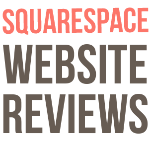 WEBSITE REVIEWS  Already have a Squarespace website that is in need of some TLC? We can help.