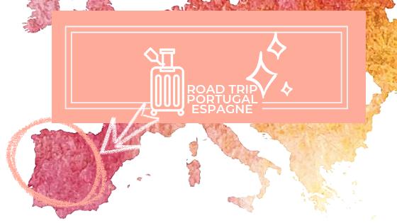 Road trip portugal espagne