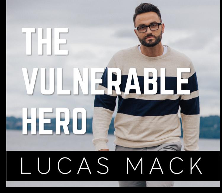 The Vulnerable Hero Lucas Mack