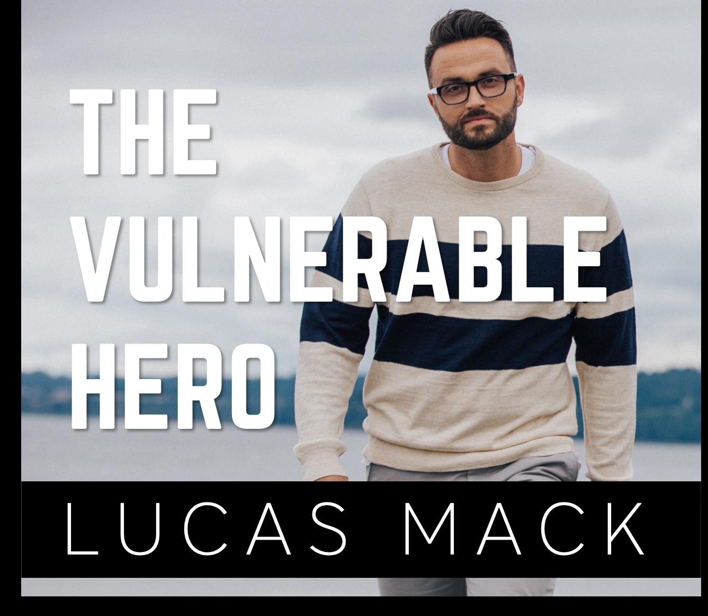 Lucas Mack The Vulnerable Hero