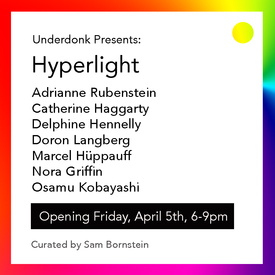 Hyperlight, curated by Sam Bornstein opens April 5th at Underdonk! -