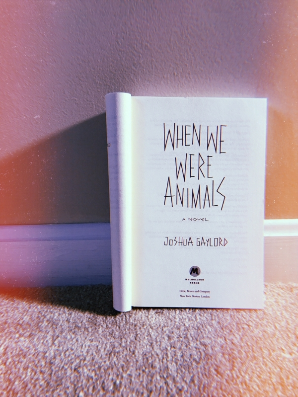 Thank you so much, Joshua! You can purchase the  When We Were Animals    here  !