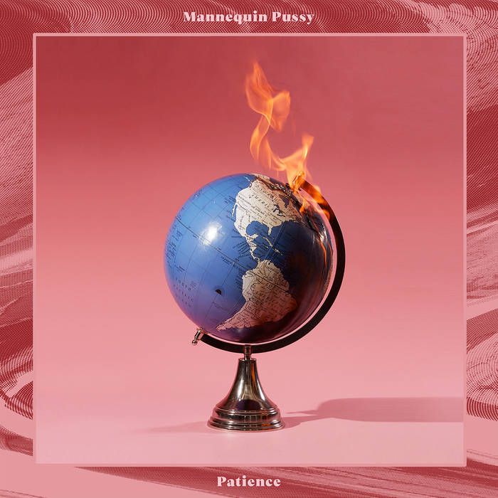 Patience. - Mannequin Pussy.