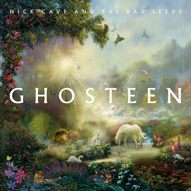 Ghosteen. - Nick Cave & The Bad Seeds.