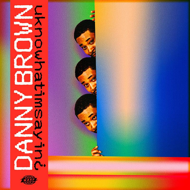 uknowhatimsayin¿ - Danny Brown.