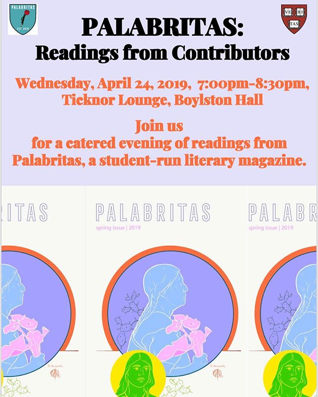COME TO OUT FIRST EVENT EVER! Join us for a catered evening of readings from PALABRITAS! This event is hosted by the Latinx Studies Working Group and the committee on Ethnicity, Migration, and Rights, co-sponsored by the Instituto Cervantes and the Department of Romance Languages and Literatures at Harvard University. RSVP on Facebook at tinyurl.com/PalabritasSpring19Reading . . #PALABRITAS2019 #BostonEvents #LatinxWriters