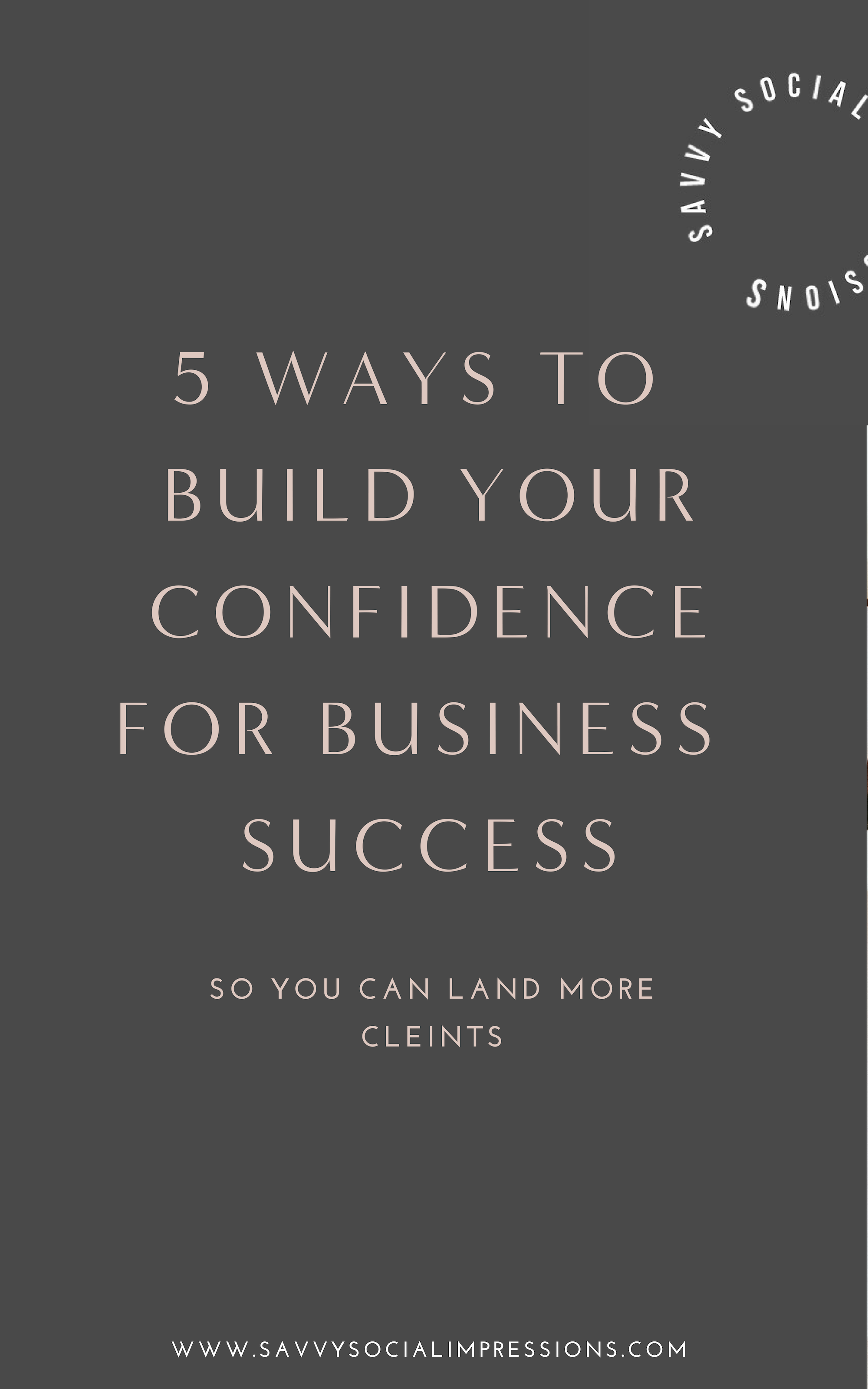 5 WAYS TO  BUILD YOUR CONFIDENCE FOR BUSINESS  SUCCESS.png