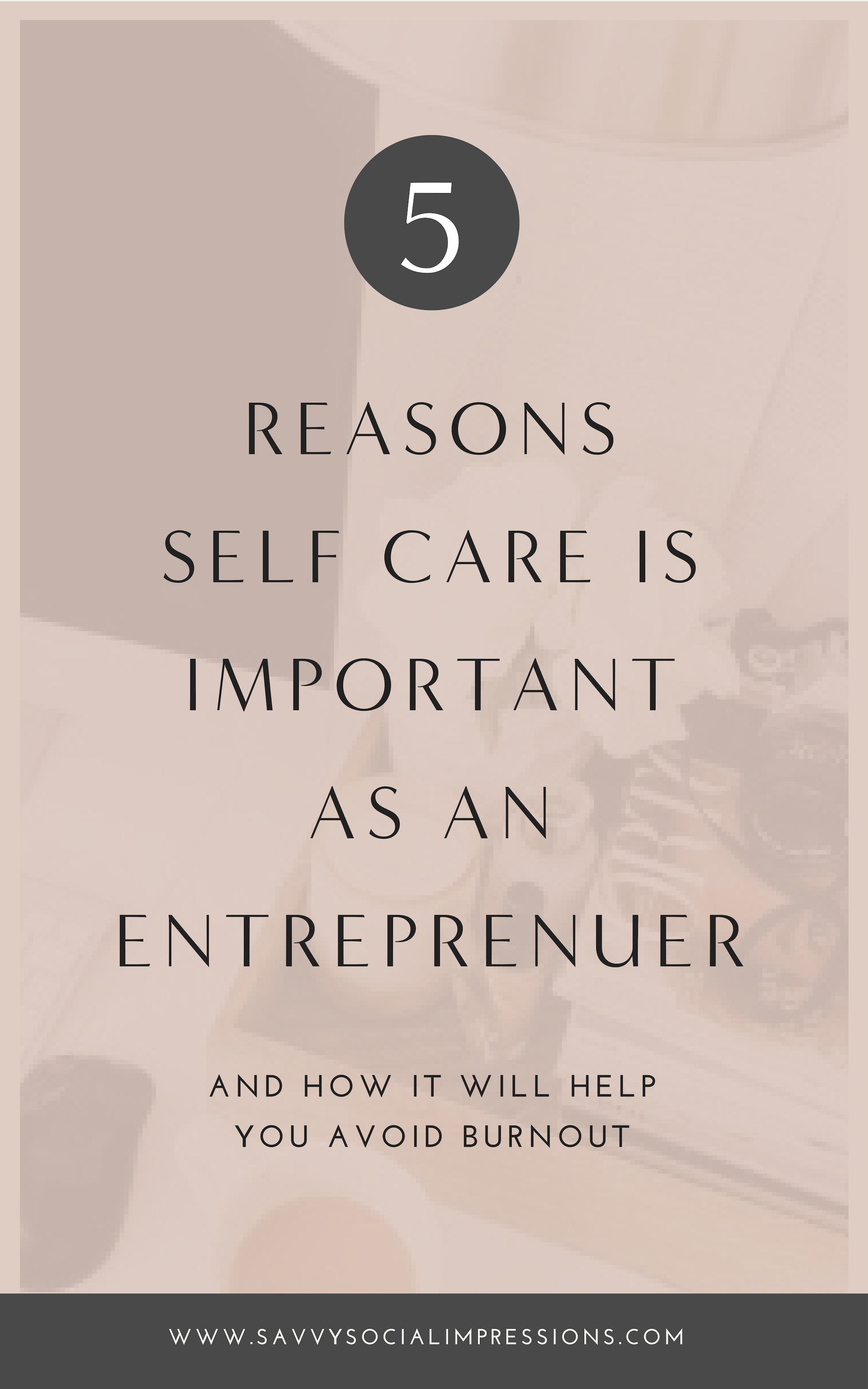 REASONS  SELF CARE IS IMPORTANT AS AN ENTREPRENUER.png
