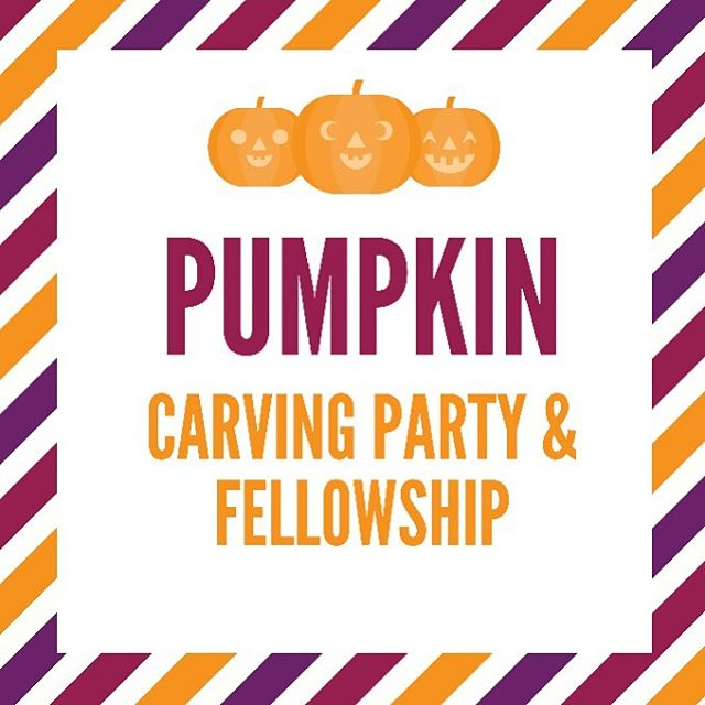 FRIDAY NIGHT! Join us for a night of fellowship! BYOP (Bring your own pumpkin!)! See you all soon! Same place, same time!