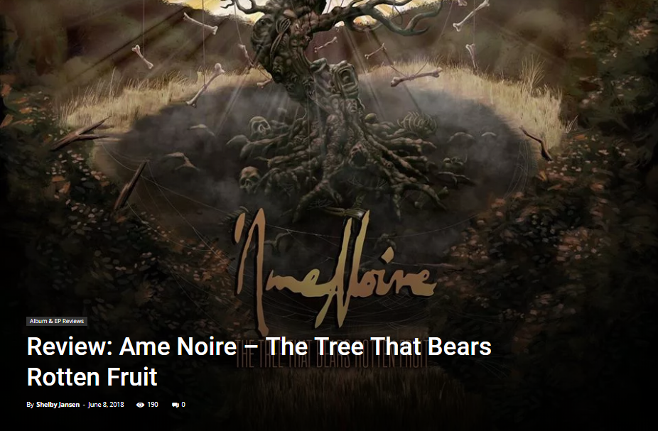 2018-11-09 00_40_57-Review_ Ame Noire - The Tree That Bears Rotten Fruit - Overdrive Music Magazine.png