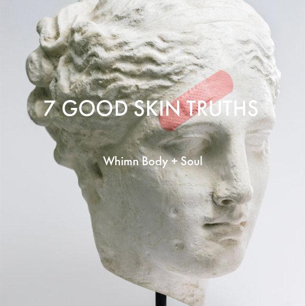 7 good skin truths.jpg