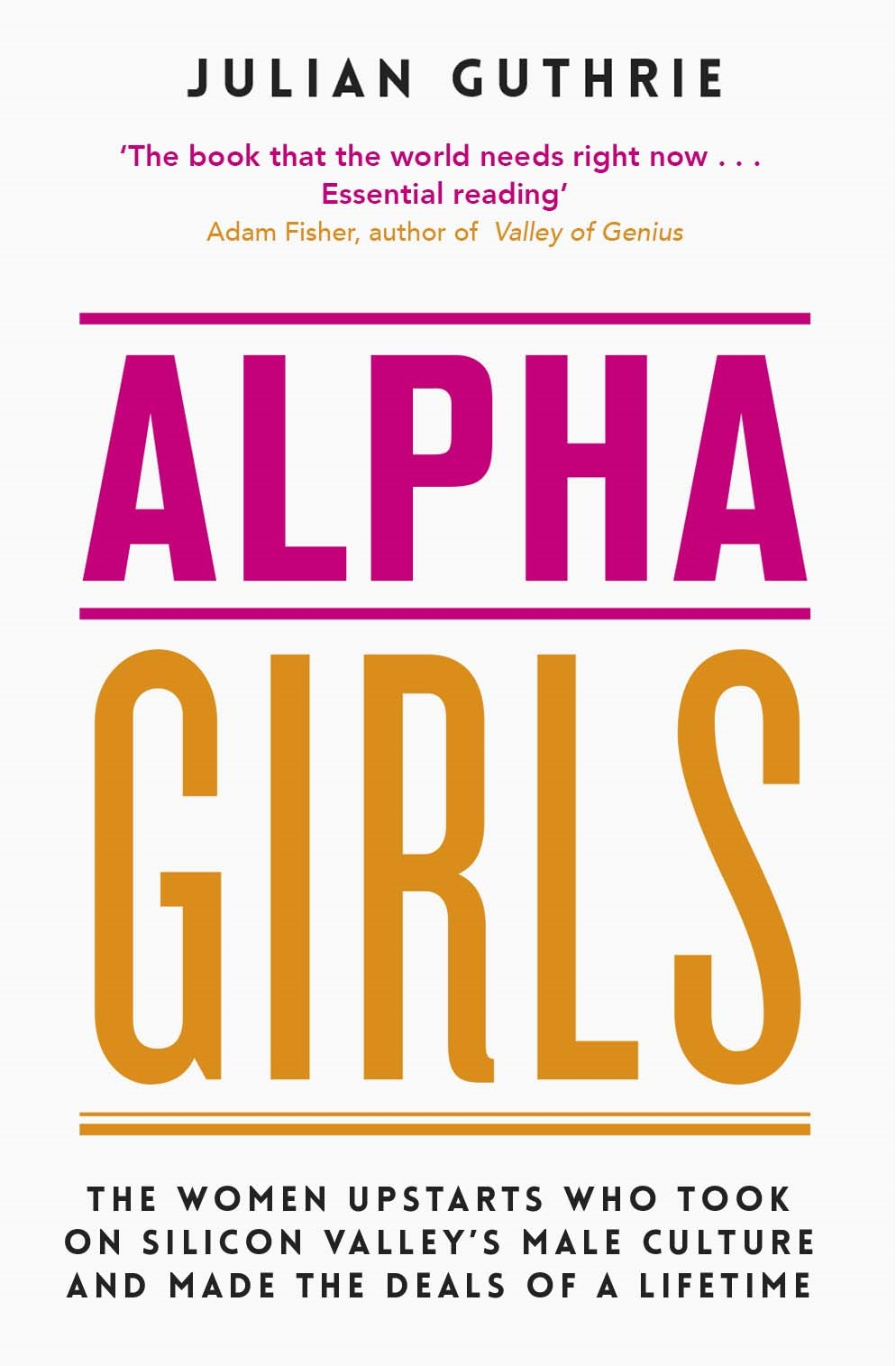 BOOK :  Alpha Girls, Julian Guthrie   Silicon Valley has long been at the forefront of innovation, but it is renowned for its archaic sexist culture.  Alpha Girls  by  Julian Guthries  is the unforgettable story how a group of talented women achieved success in a tech world run by 'bro-grammers' through sheer grit and determination. Despite the instrumental role they played in building some of the foremost companies of our time, these women have been written out of history - until now. Magdalena Yesil, Mary Jane Elmore, Theresia Gouw and Sonja Hoel juggled work and family and shaped the tech landscape we know today all while overcoming unequal pay, actual punches, betrayals and the sexist attitudes prevalent in Silicon Valley. Despite the setbacks, they would rise again to rewrite the rules for an industry they love. If you enjoyed Lean In, the Social Network and Hidden Figures then you absolutely MUST pick up a copy of Alpha Girls.   Facebook  |  Instagram  |  Twitter